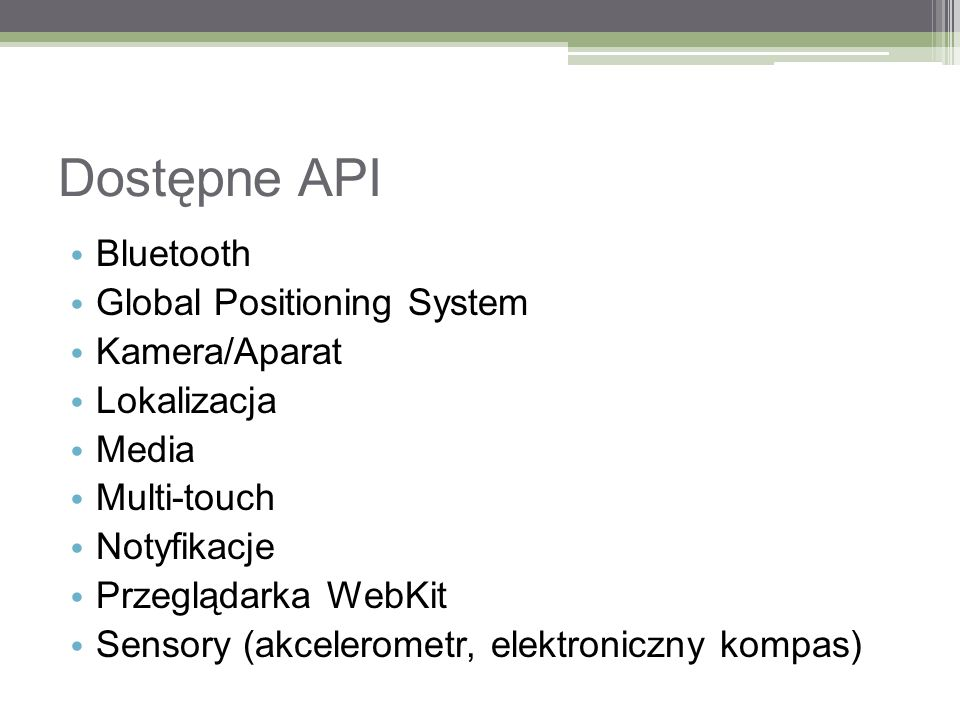 Dostępne API Bluetooth Global Positioning System Kamera/Aparat
