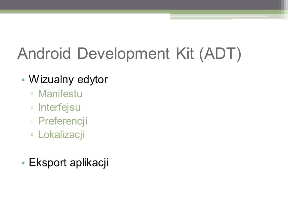 Android Development Kit (ADT)