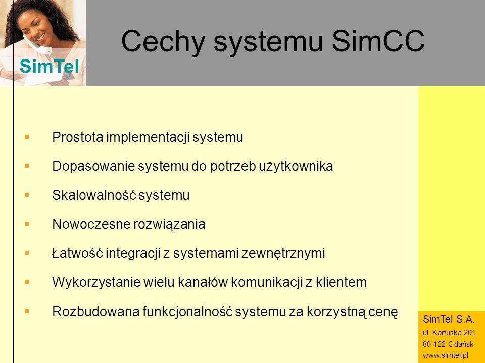 Cechy systemu SimCC Prostota implementacji systemu