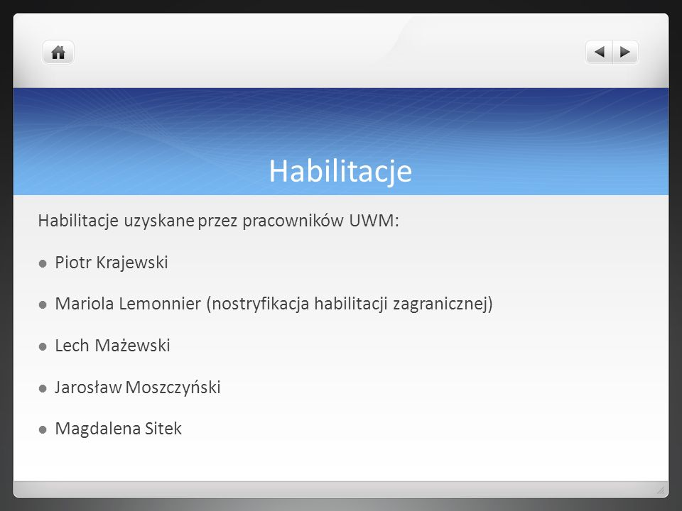 Habilitacje Habilitacje uzyskane przez pracowników UWM: