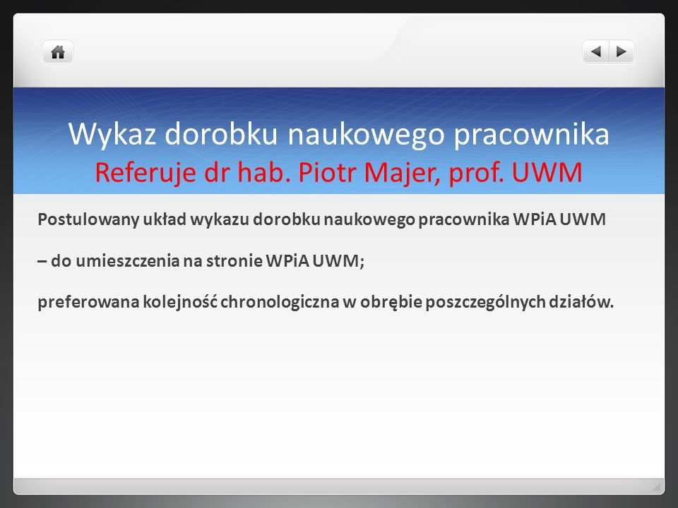 Wykaz dorobku naukowego pracownika Referuje dr hab. Piotr Majer, prof