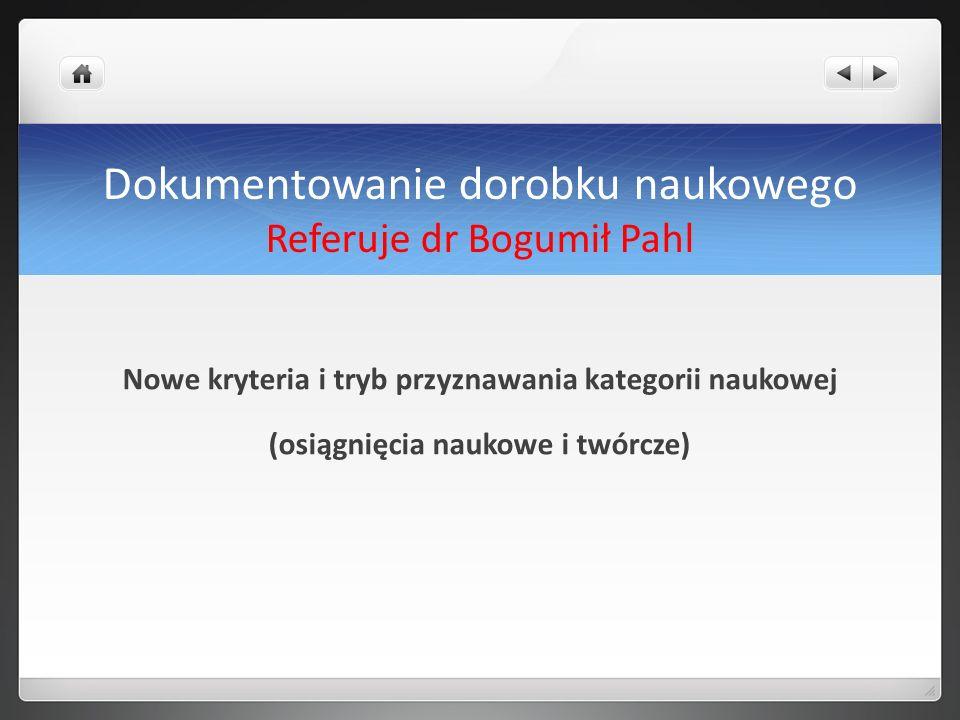 Dokumentowanie dorobku naukowego Referuje dr Bogumił Pahl