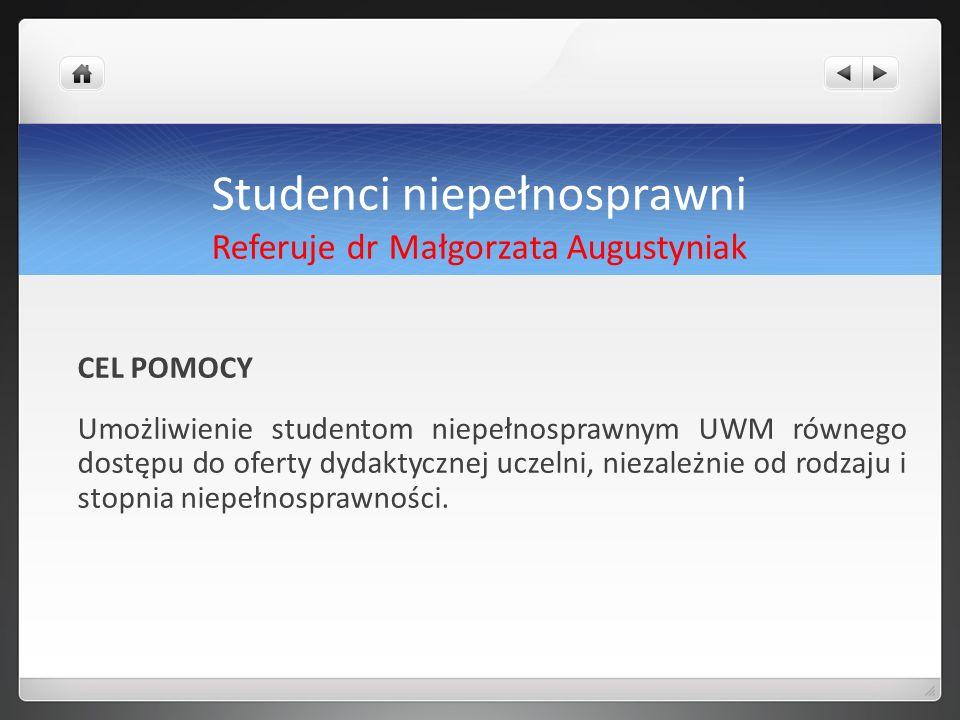 Studenci niepełnosprawni Referuje dr Małgorzata Augustyniak