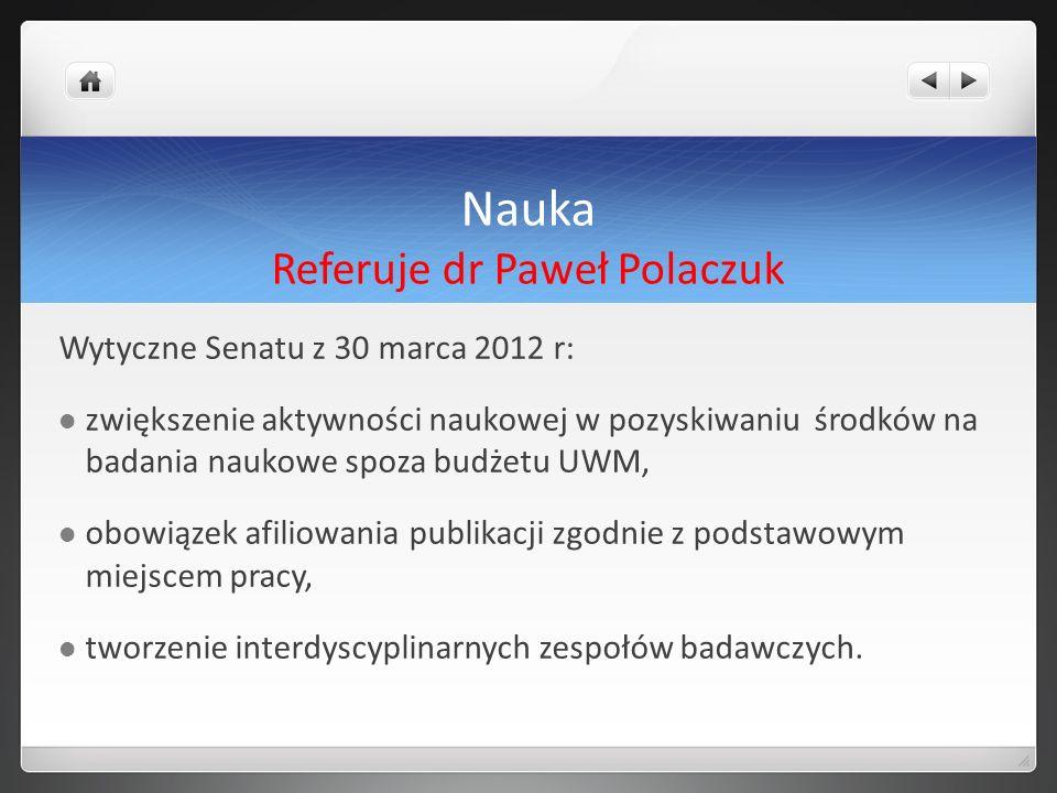 Nauka Referuje dr Paweł Polaczuk