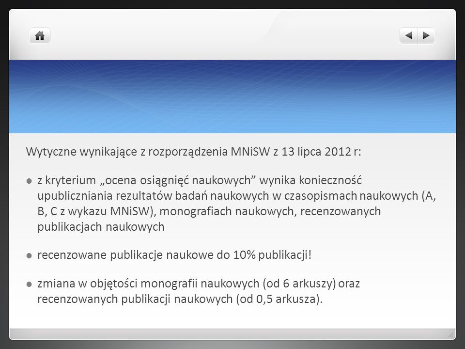 Wytyczne wynikające z rozporządzenia MNiSW z 13 lipca 2012 r: