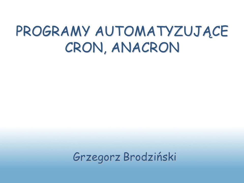 PROGRAMY AUTOMATYZUJĄCE CRON, ANACRON