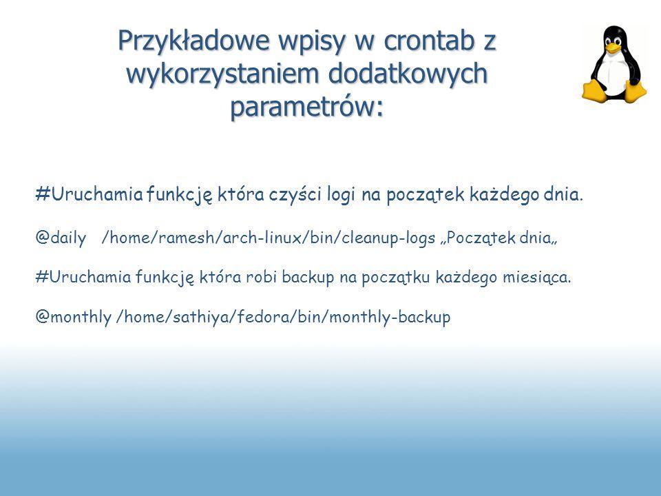 Przykładowe wpisy w crontab z wykorzystaniem dodatkowych parametrów: