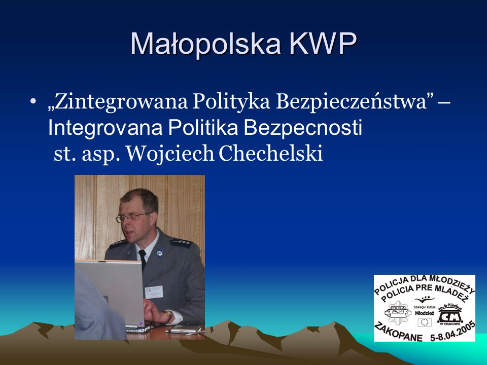 """Małopolska KWP """"Zintegrowana Polityka Bezpieczeństwa – Integrovana Politika Bezpecnosti st."""