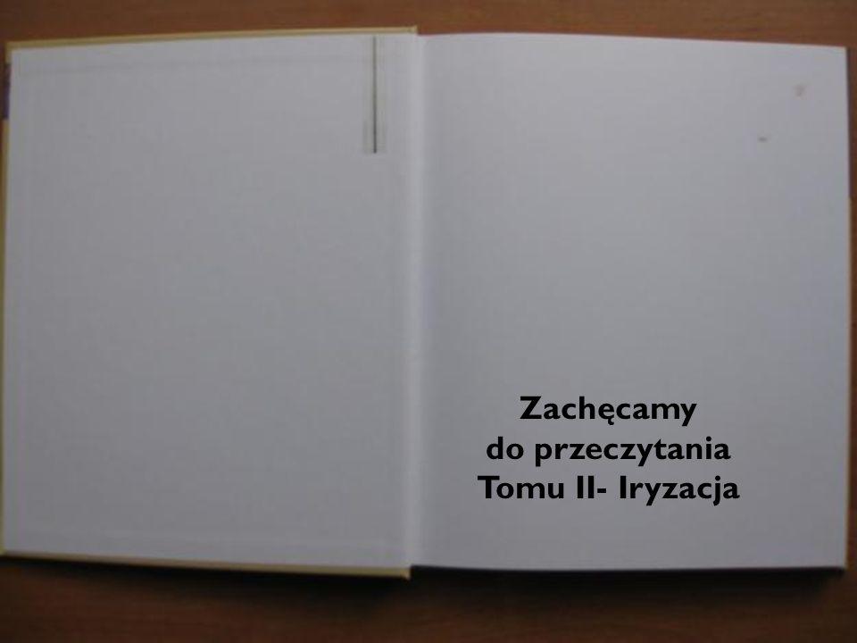 Zachęcamy do przeczytania Tomu II- Iryzacja
