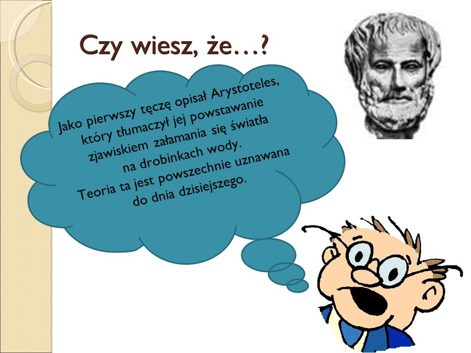 Czy wiesz, że… Jako pierwszy tęczę opisał Arystoteles,