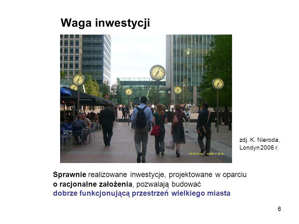 Waga inwestycji zdj. K. Nieroda, Londyn 2006 r. Sprawnie realizowane inwestycje, projektowane w oparciu.