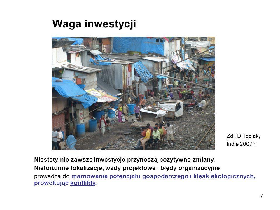 Waga inwestycji Zdj. D. Idziak, Indie 2007 r. Niestety nie zawsze inwestycje przynoszą pozytywne zmiany.