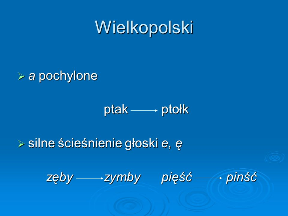 Wielkopolski a pochylone ptak ptołk silne ścieśnienie głoski e, ę