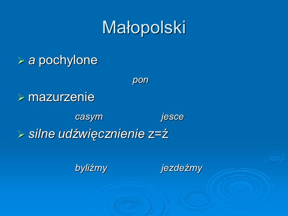 Małopolski a pochylone pon mazurzenie casym jesce