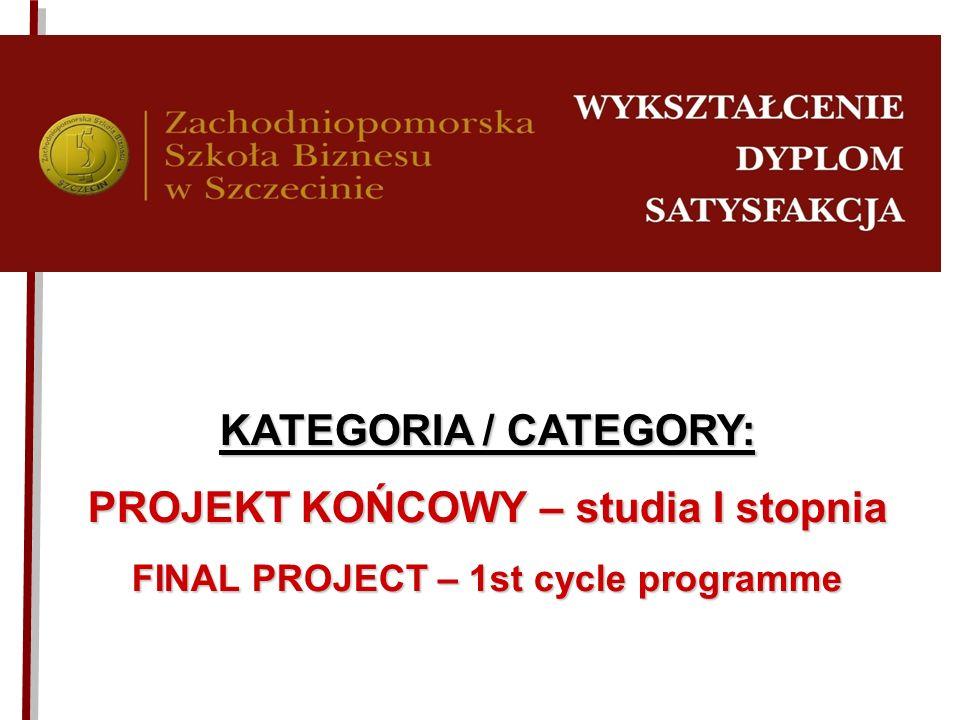 PROJEKT KOŃCOWY – studia I stopnia FINAL PROJECT – 1st cycle programme