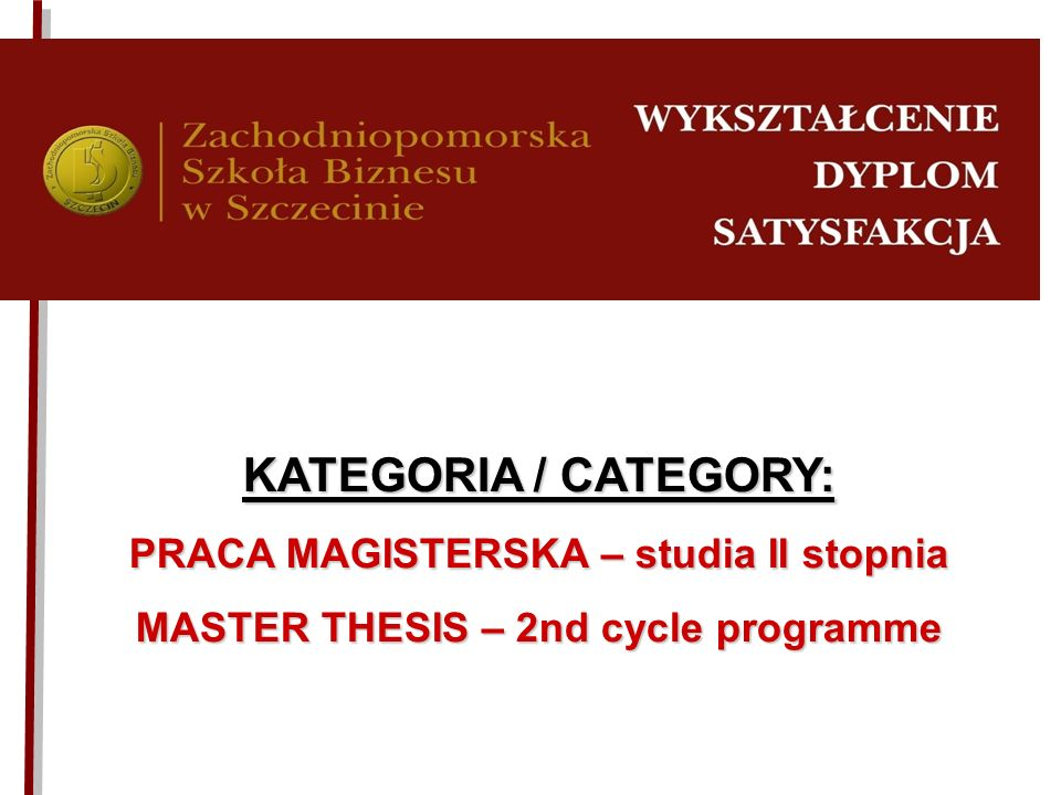 KATEGORIA / CATEGORY: PRACA MAGISTERSKA – studia II stopnia