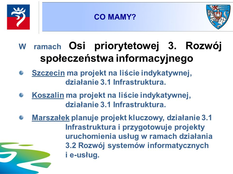 CO MAMY W ramach Osi priorytetowej 3. Rozwój społeczeństwa informacyjnego.