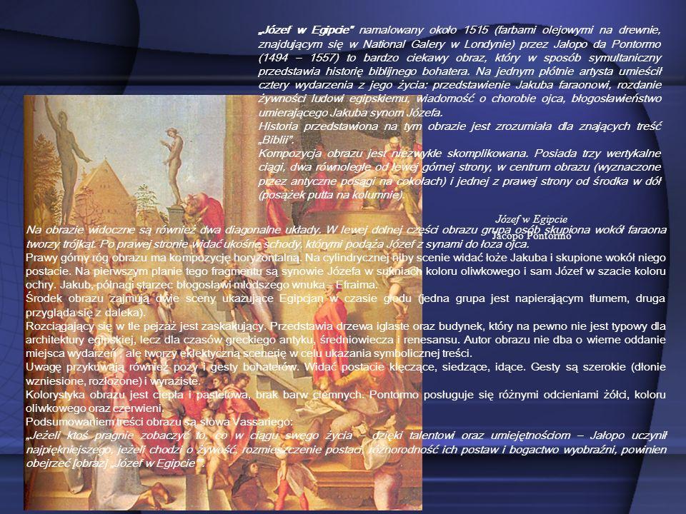 """""""Józef w Egipcie namalowany około 1515 (farbami olejowymi na drewnie, znajdującym się w National Galery w Londynie) przez Jałopo da Pontormo (1494 – 1557) to bardzo ciekawy obraz, który w sposób symultaniczny przedstawia historię biblijnego bohatera. Na jednym płótnie artysta umieścił cztery wydarzenia z jego życia: przedstawienie Jakuba faraonowi, rozdanie żywności ludowi egipskiemu, wiadomość o chorobie ojca, błogosławieństwo umierającego Jakuba synom Józefa."""