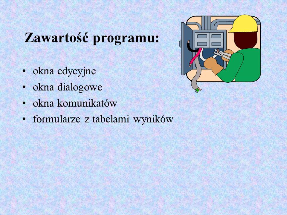 Zawartość programu: okna edycyjne okna dialogowe okna komunikatów