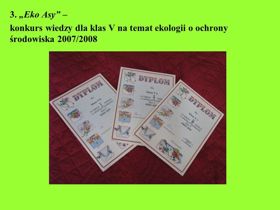 """3. """"Eko Asy – konkurs wiedzy dla klas V na temat ekologii o ochrony środowiska 2007/2008"""