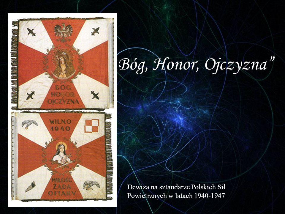 """""""Bóg, Honor, Ojczyzna Dewiza na sztandarze Polskich Sił Powietrznych w latach 1940-1947"""