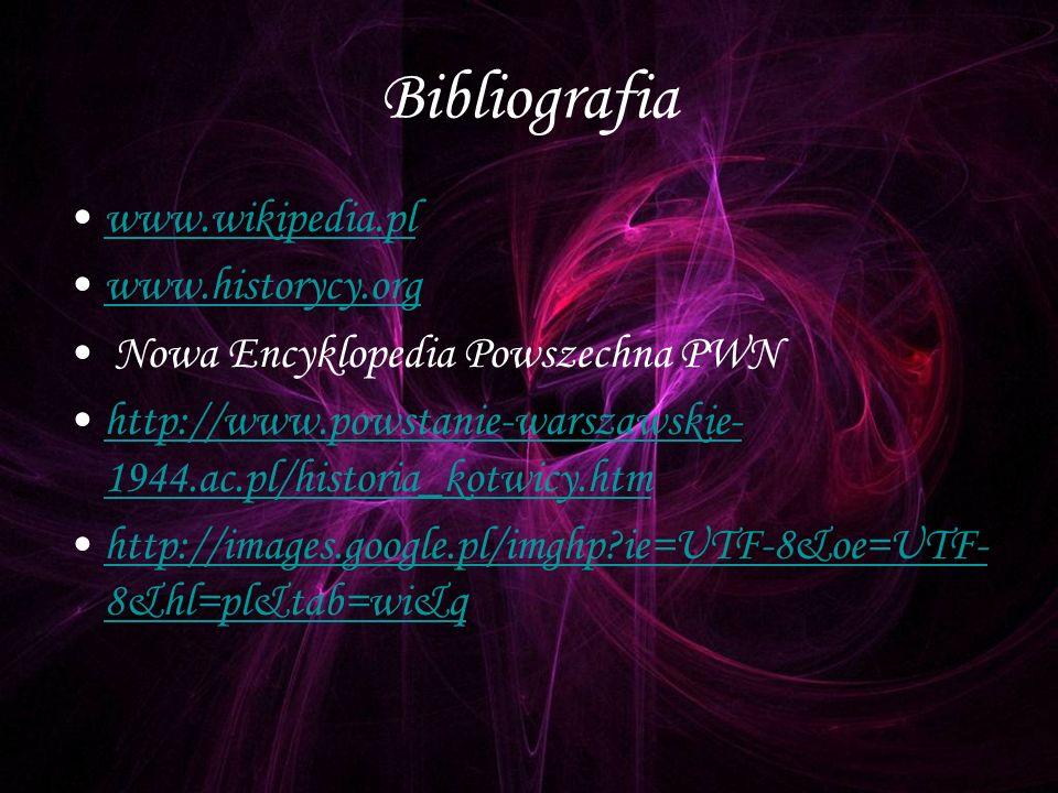 Bibliografia www.wikipedia.pl www.historycy.org