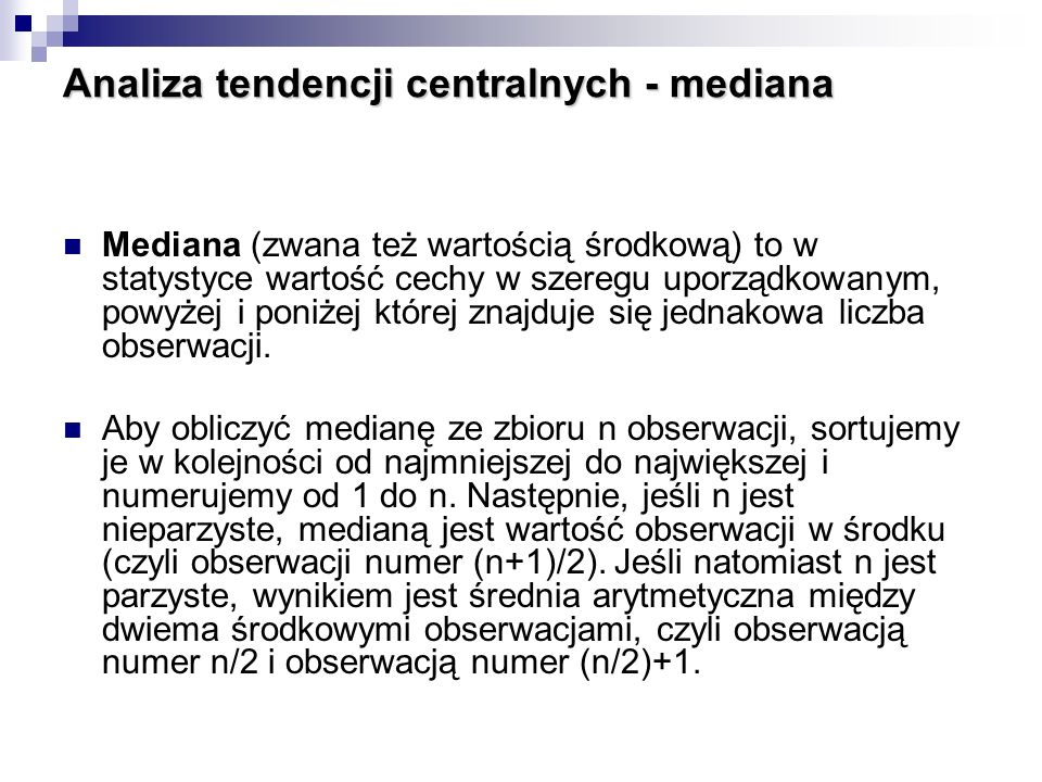 Analiza tendencji centralnych - mediana
