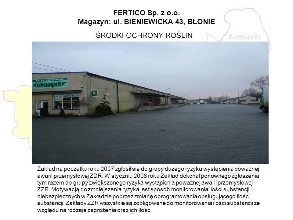 FERTICO Sp. z o.o. Magazyn: ul. BIENIEWICKA 43, BŁONIE
