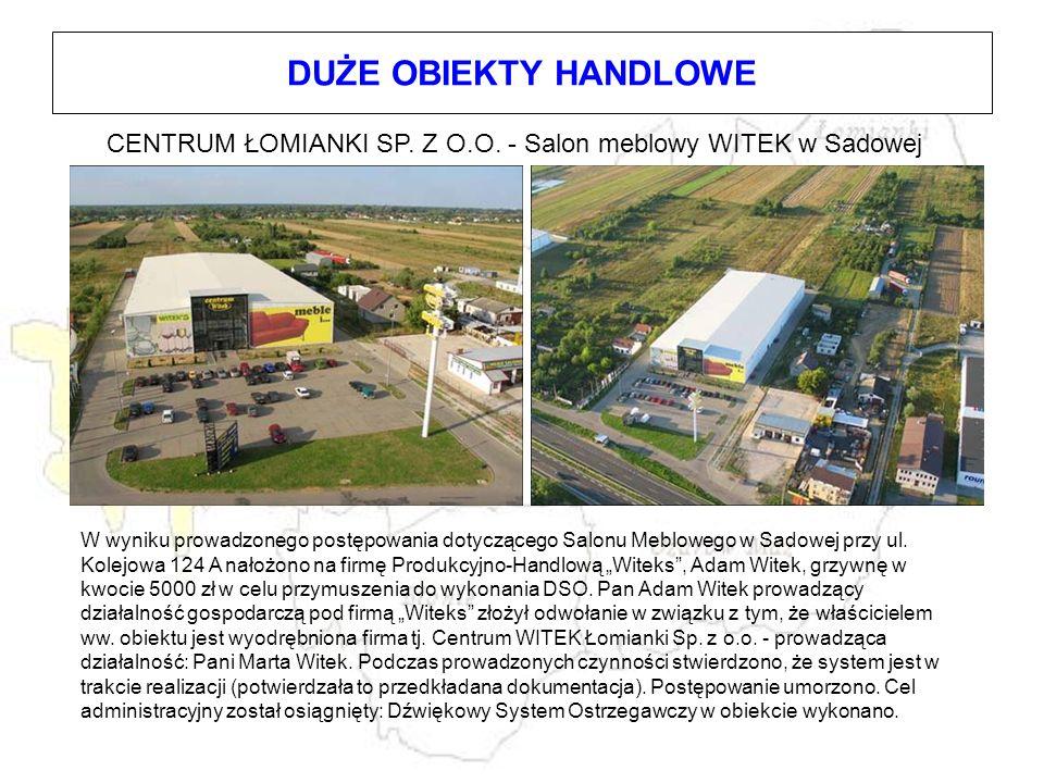 DUŻE OBIEKTY HANDLOWE CENTRUM ŁOMIANKI SP. Z O.O. - Salon meblowy WITEK w Sadowej.