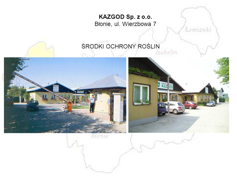 KAZGOD Sp. z o.o. Błonie, ul. Wierzbowa 7 ŚRODKI OCHRONY ROŚLIN