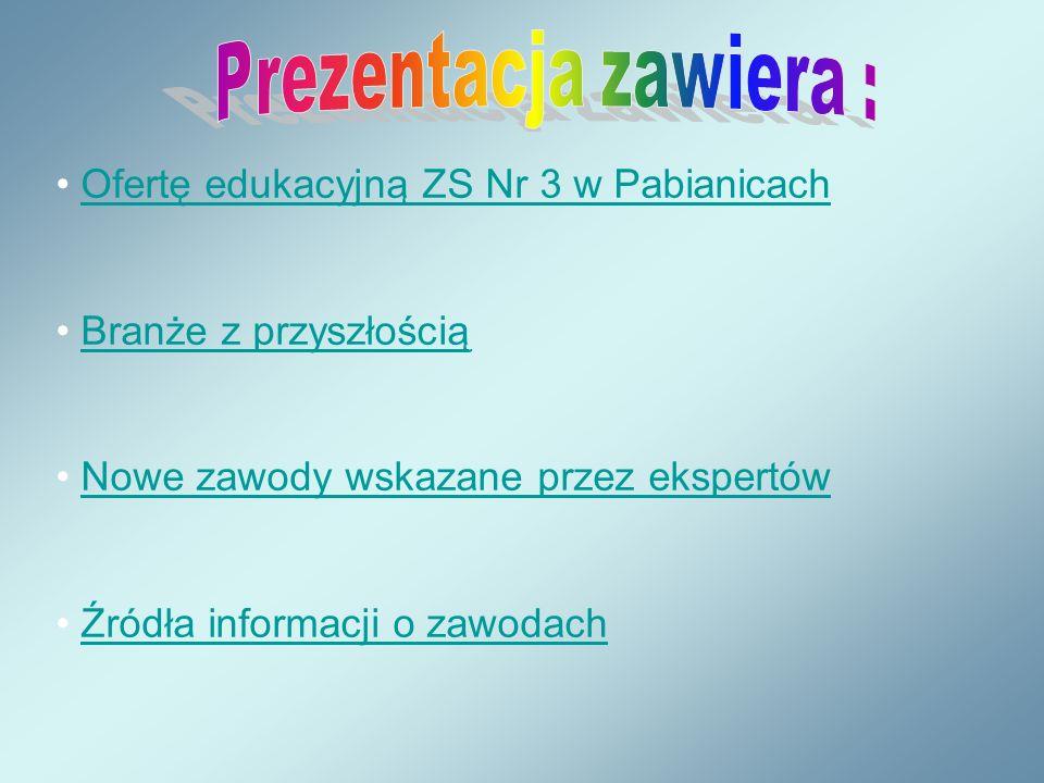 Ofertę edukacyjną ZS Nr 3 w Pabianicach