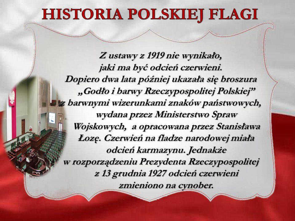 HISTORIA POLSKIEJ FLAGI jaki ma być odcień czerwieni.