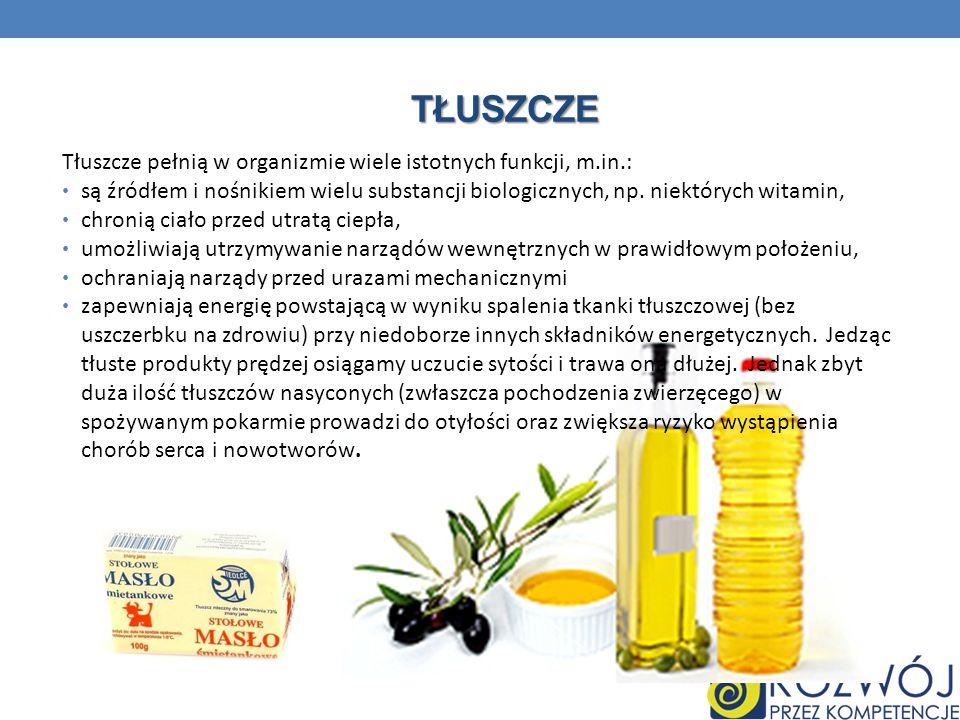 tłuszcze Tłuszcze pełnią w organizmie wiele istotnych funkcji, m.in.:
