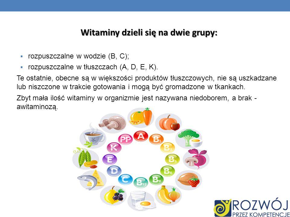 Witaminy dzieli się na dwie grupy: