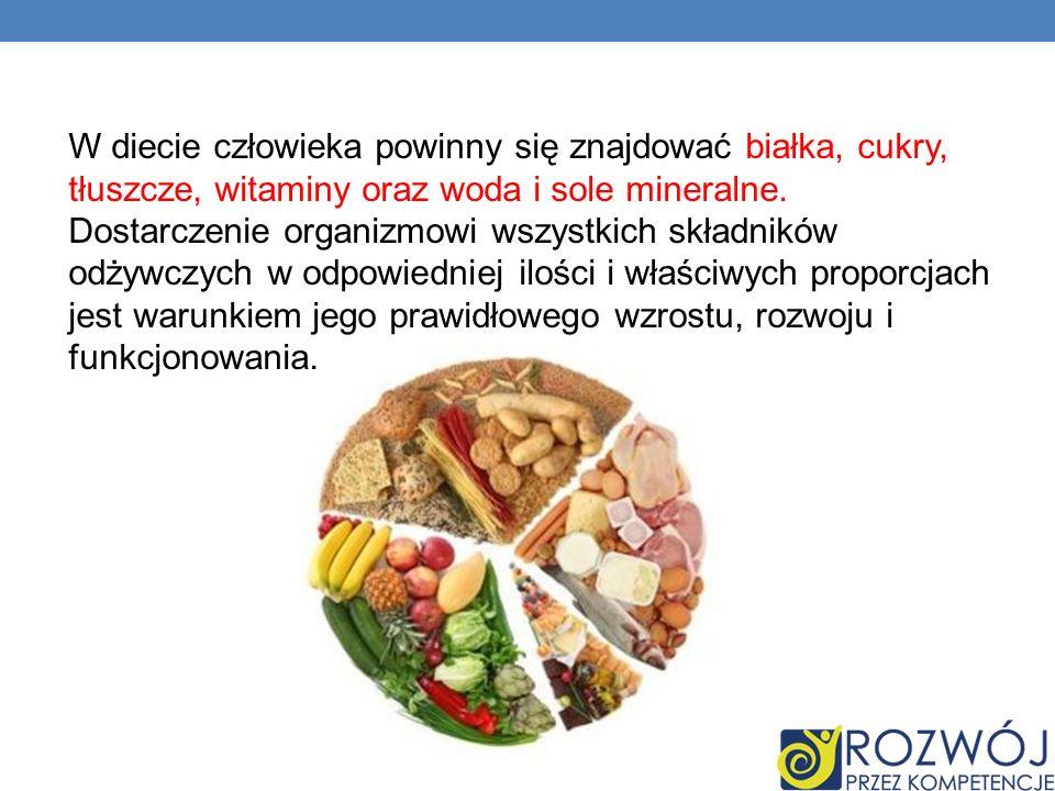W diecie człowieka powinny się znajdować białka, cukry, tłuszcze, witaminy oraz woda i sole mineralne.