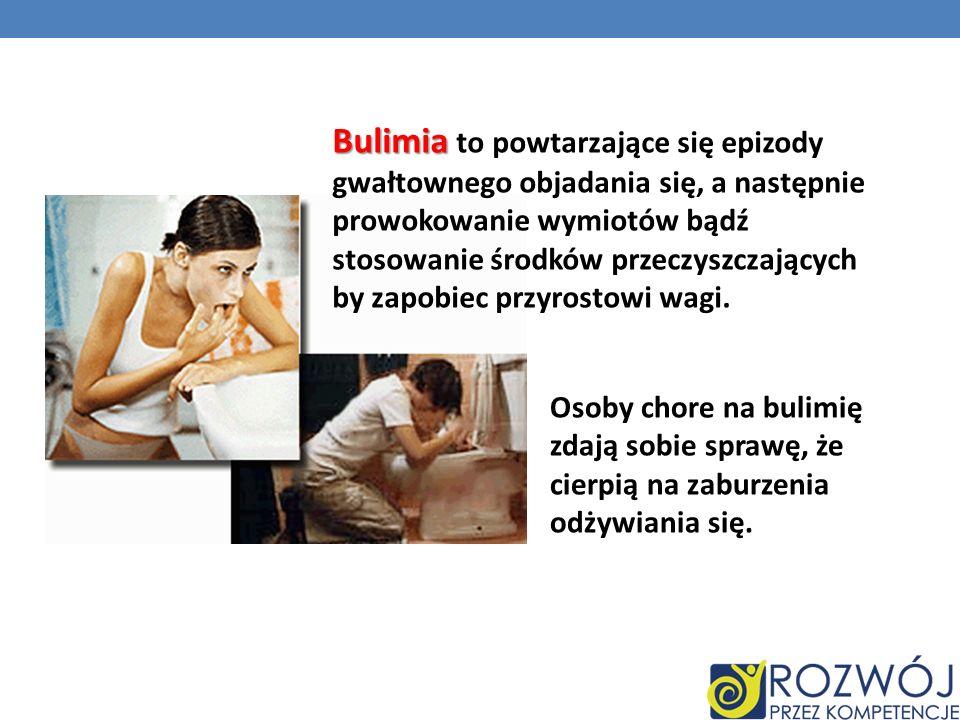 Bulimia to powtarzające się epizody gwałtownego objadania się, a następnie prowokowanie wymiotów bądź stosowanie środków przeczyszczających by zapobiec przyrostowi wagi.