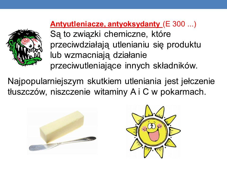Antyutleniacze, antyoksydanty (E 300 ...)