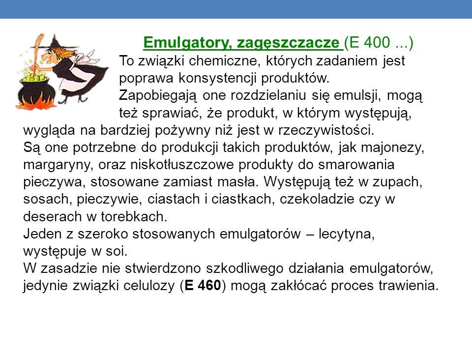 Emulgatory, zagęszczacze (E 400 ...)