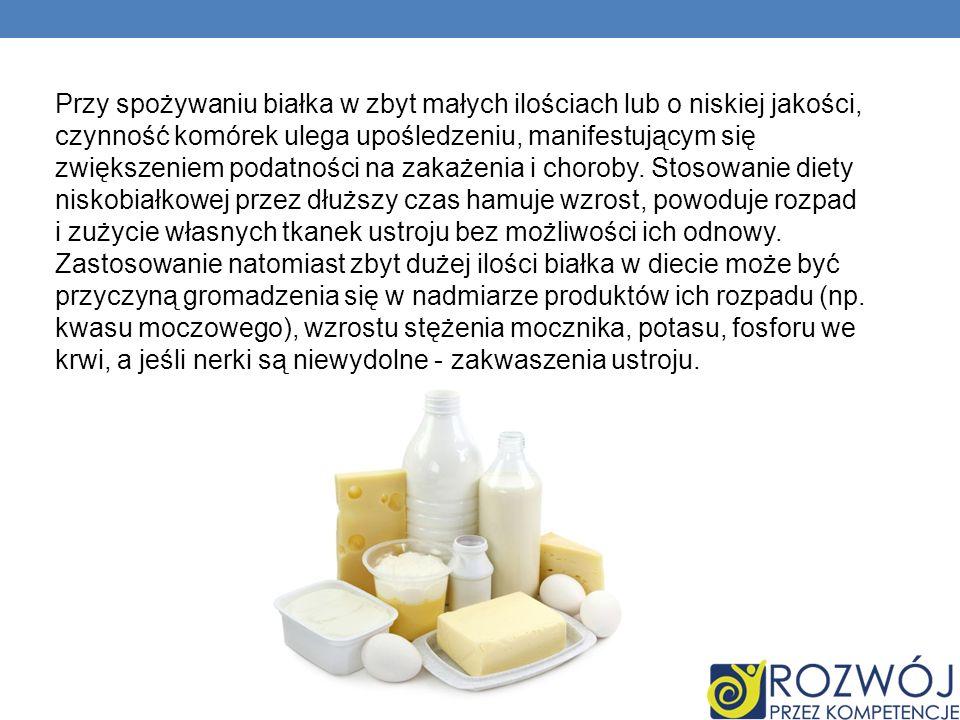 Przy spożywaniu białka w zbyt małych ilościach lub o niskiej jakości, czynność komórek ulega upośledzeniu, manifestującym się zwiększeniem podatności na zakażenia i choroby.