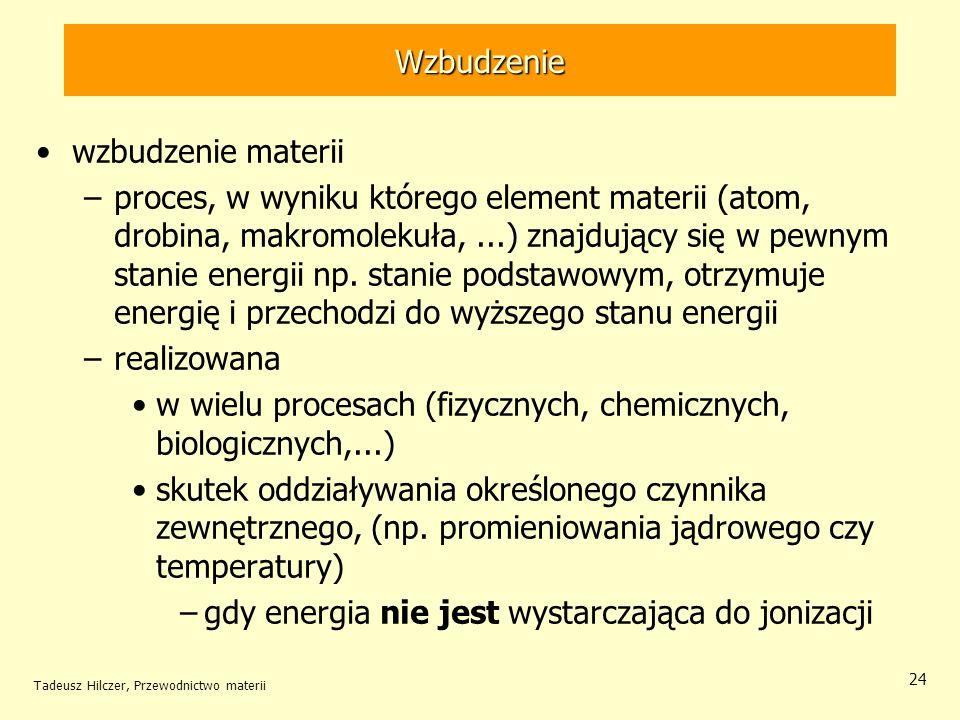 w wielu procesach (fizycznych, chemicznych, biologicznych,...)