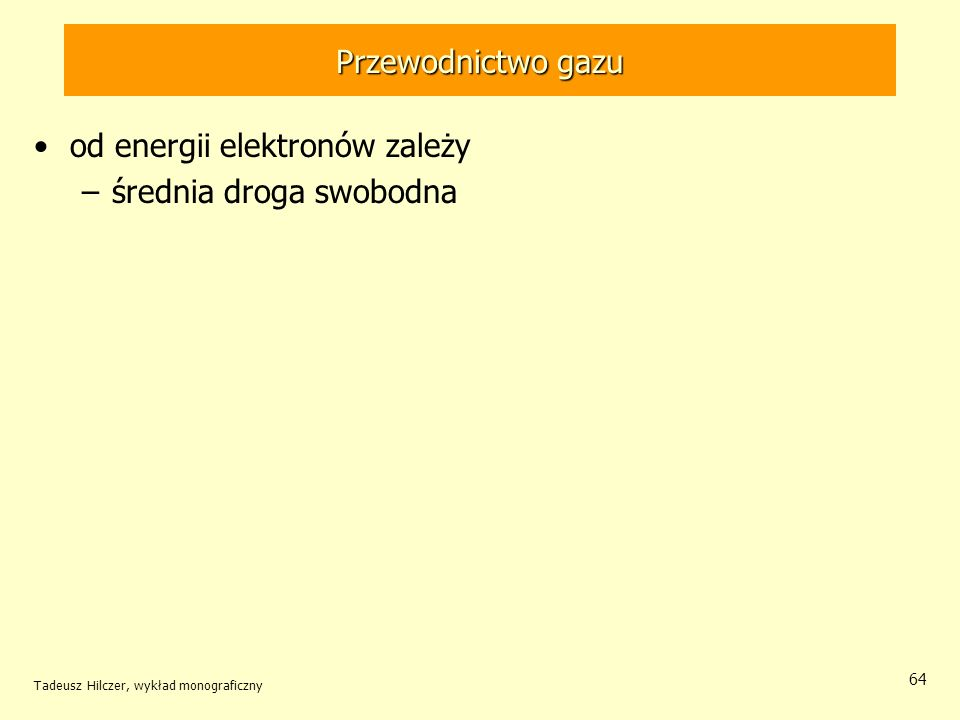 od energii elektronów zależy średnia droga swobodna