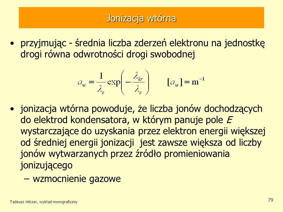 Jonizacja wtórna przyjmując - średnia liczba zderzeń elektronu na jednostkę drogi równa odwrotności drogi swobodnej.