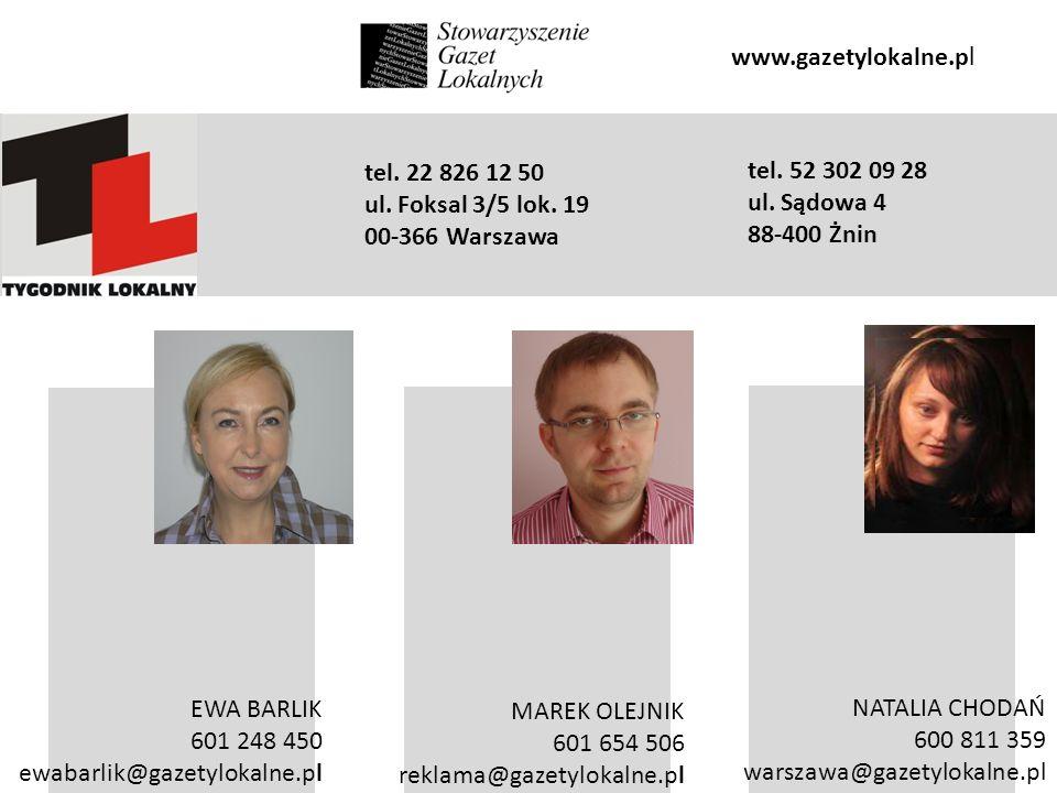 www.gazetylokalne.pl tel. 22 826 12 50. ul. Foksal 3/5 lok. 19. 00-366 Warszawa. tel. 52 302 09 28.