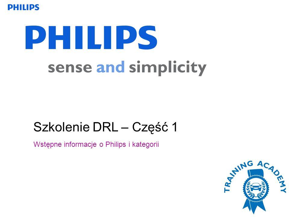 Szkolenie DRL – Część 1 Wstępne informacje o Philips i kategorii 1