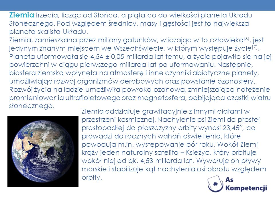 Ziemia trzecia, licząc od Słońca, a piąta co do wielkości planeta Układu Słonecznego. Pod względem średnicy, masy i gęstości jest to największa planeta skalista Układu.