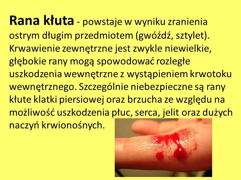 Rana kłuta - powstaje w wyniku zranienia ostrym długim przedmiotem (gwóźdź, sztylet).