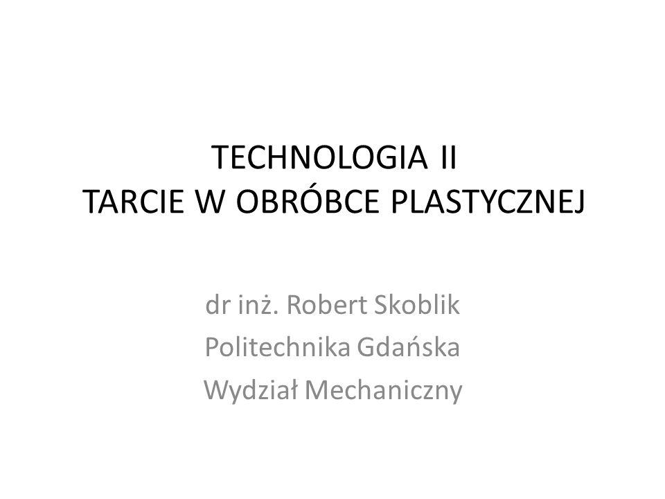 TECHNOLOGIA II TARCIE W OBRÓBCE PLASTYCZNEJ