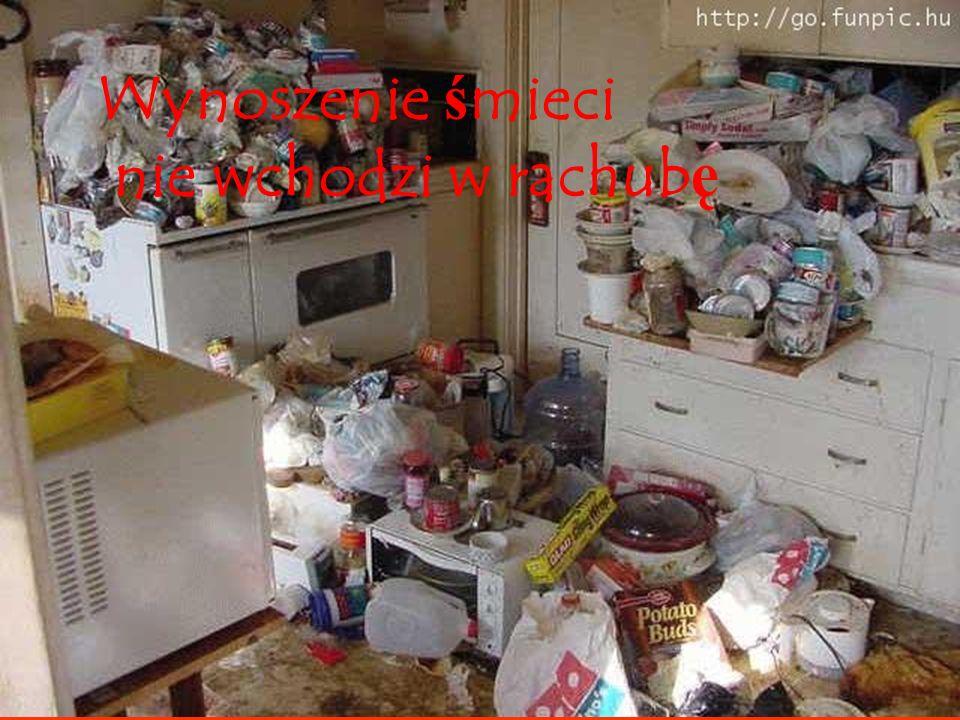 Wynoszenie śmieci nie wchodzi w rachubę