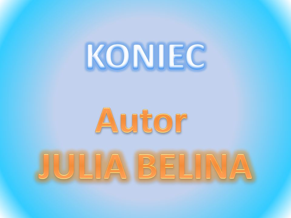 KONIEC Autor JULIA BELINA