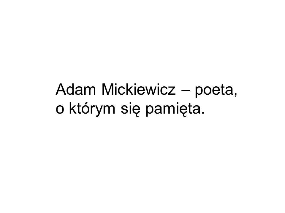 Adam Mickiewicz – poeta,